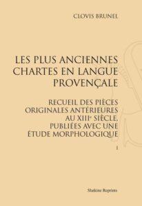 Le Hall du Livre NANCY Les plus anciennes chartes en langue provençale ; recueil des pièces originales antérieures au XIII siècle